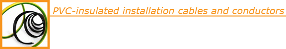 PVC insulated installation cables and wires